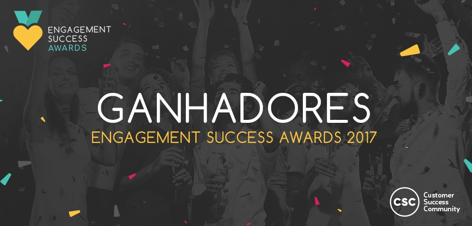 Ganhadores Engagement Success Awards 2017!