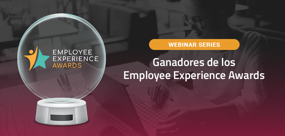 [Webinar Series] Ganadores Employee Experience Awards LatAm 2018