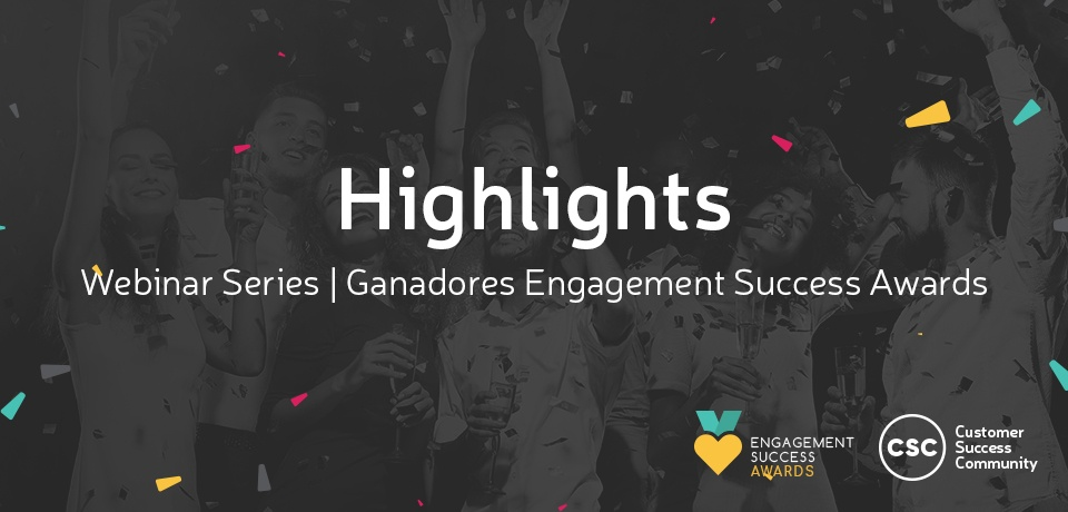 [VIDEO] Highlights Webinar Series: Ganadores Engagement Success Webinar Series
