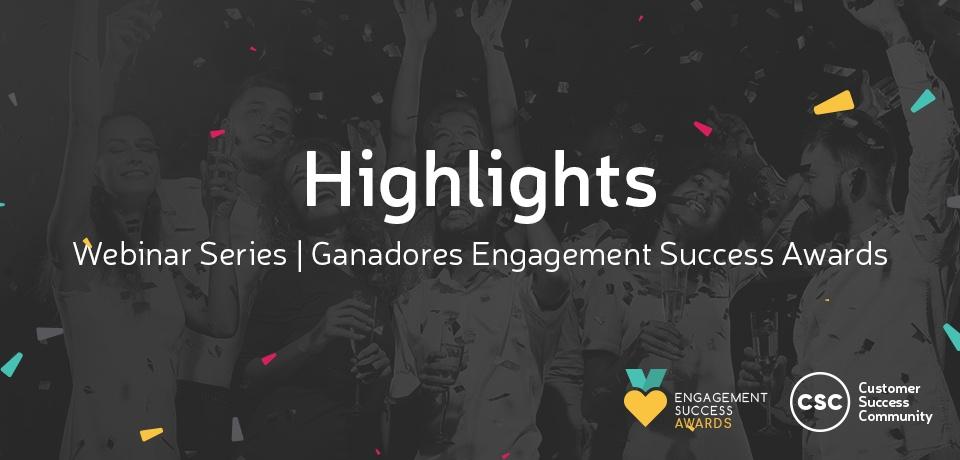 [VIDEO] Highlights Webinar Series: Ganadores Engagement Success Webinar Series